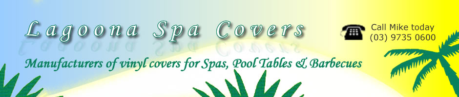 Lagoona Spa Covers, manufacturers of vinyl covers for spas, pool tables and barbecues, Lilydale, Vitctoria
